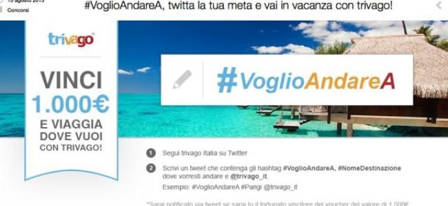 #VoglioAndareA: concorso di Trivago per vincere un viaggio